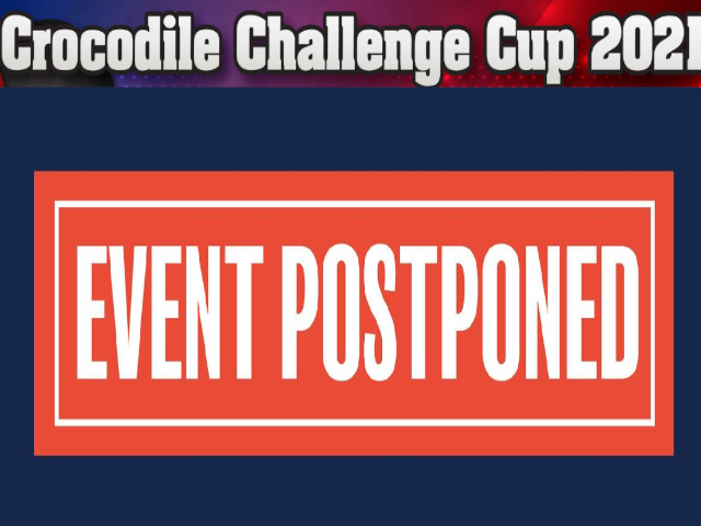 Crocodile Challenge Cup is postponed until further notice